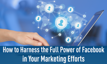 How To Harness The Full Power of Facebook in Your Marketing Efforts